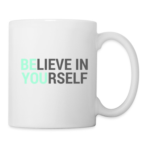 Believe in yourself! - Tasse