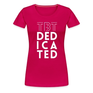 Women's TBT DEDICATED T-Shirt - Women's Premium T-Shirt