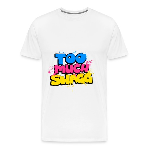 Too Much Swag T-Shirt - Men's Premium T-Shirt