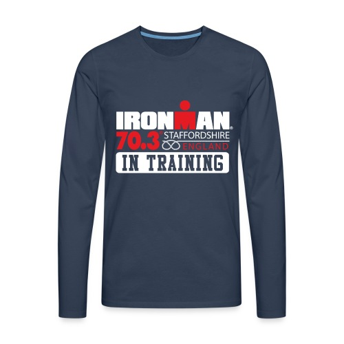 IRONMAN 70.3 Staffordshire In Training Men's Premium T-shirt LS - Men's Premium Longsleeve Shirt