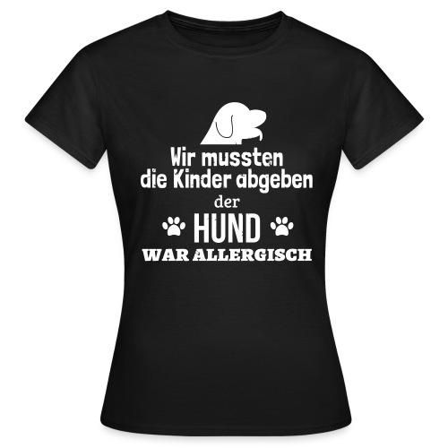 Hund war allergisch - Frauen T-Shirt