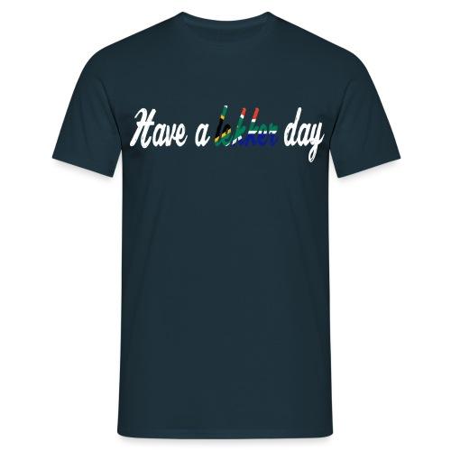 Have a lekker day - Männer T-Shirt