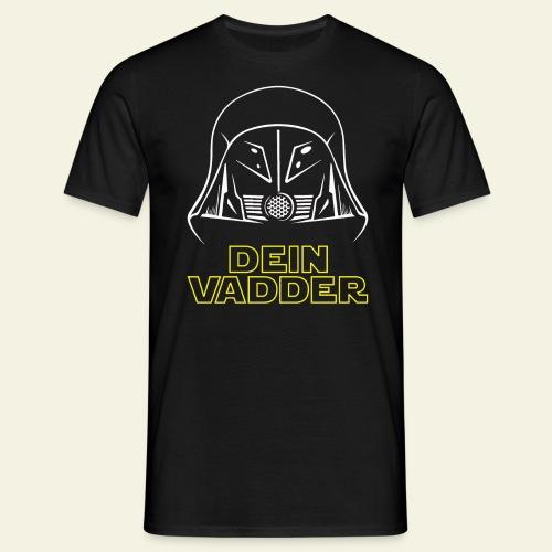 Dein Vadder - Männer T-Shirt