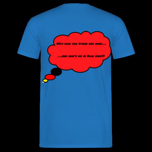 T-Shirt mit Spruch Hüte Dich vor Sturm und Wind und Ossi´s die in Rage sind!!! - Männer T-Shirt