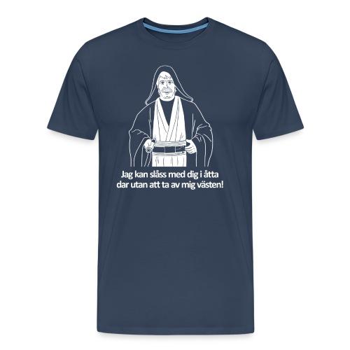 Sven Kenobi - Jag kan slåss med dig i åtta dar utan att ta av mig västen! - Premium-T-shirt herr