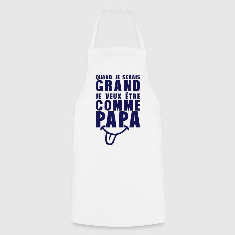 Tablier serais grand comme papa citation humour spreadshirt - Citation cuisine humour ...