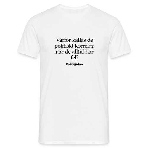 Politiskt korrekta fel... - T-shirt herr