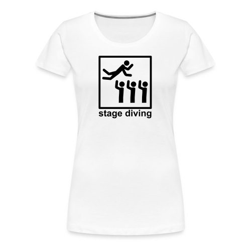 Stage Diving - Frauen Premium T-Shirt