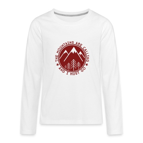 The Mountains are Calling Long Sleeve Shirts - Teenagers' Premium Longsleeve Shirt