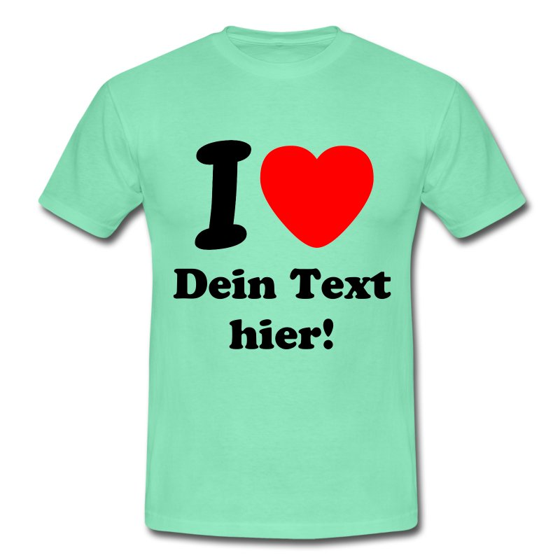 ilove Dein Text hier! Tshirt - COLOR!!! - Männer T-Shirt