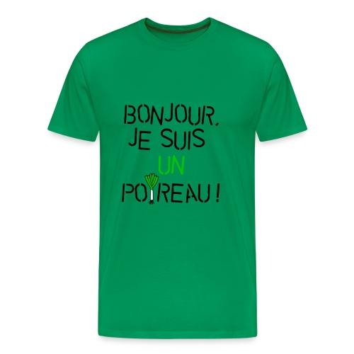 Bonjour, je suis un poireau ! - T-shirt Premium Homme