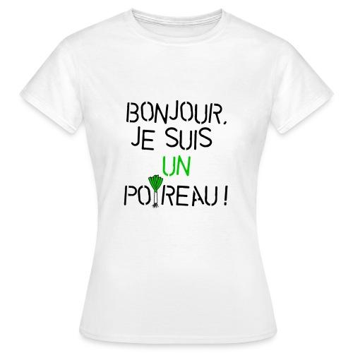 Bonjour, je suis un poireau ! - T-shirt Femme