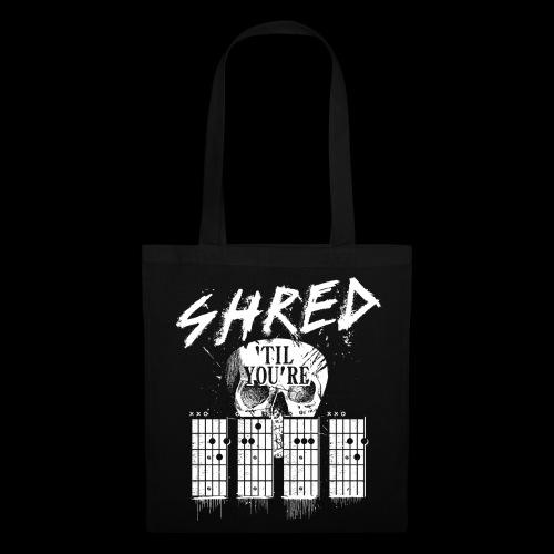 Shred 'til you're dead - Stoffbeutel