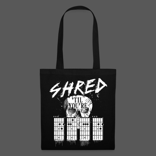 Shred 'til you're dead - Stoffbeutel