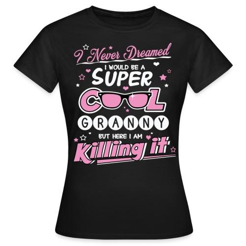 Super Cool Granny TShirt - Women's T-Shirt