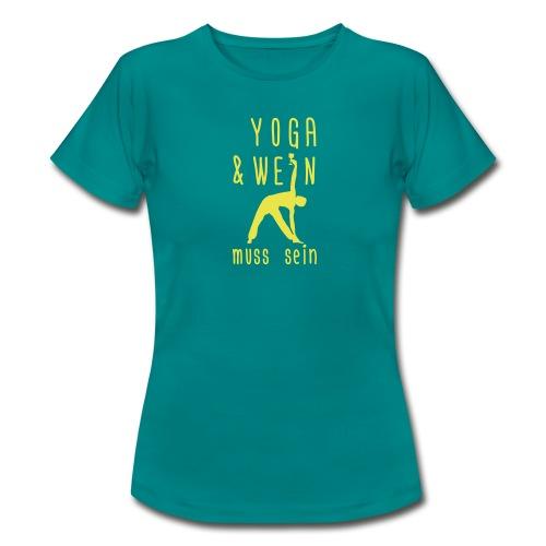 Yoga und Wein...muss sein - Frauen T-Shirt