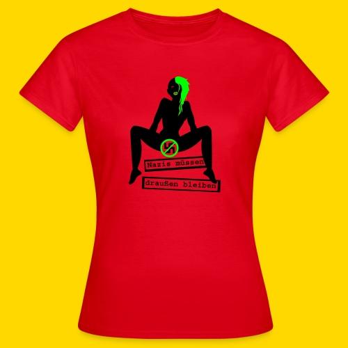 Nazis müssen Shirt Frauen - Frauen T-Shirt