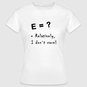 relatively i don`t care T-shirts - Dame-T-shirt