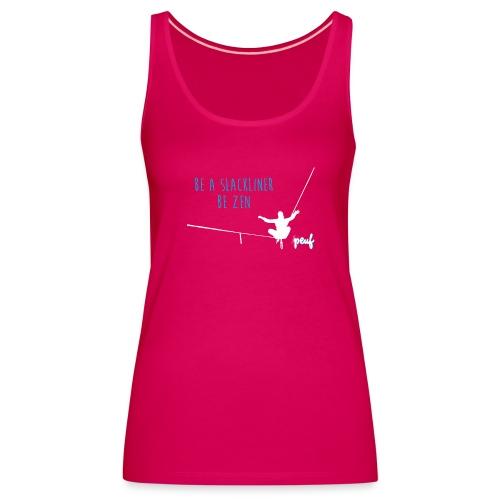 Girl • Tee-shirt Be a slackliner, be zen - Débardeur Premium Femme