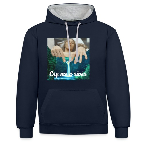 Cry me a river - Contrast Colour Hoodie