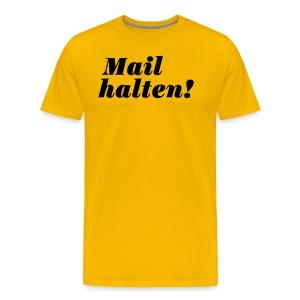 Mail halten! - Männer Premium T-Shirt