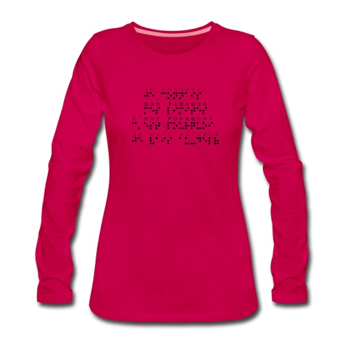 T-shirt manches longues Premium Femme - Modèle : je connais mes limites, c'est pourquoi je vais au-delà Ecriture noire pour vêtements ou accessoires clairs