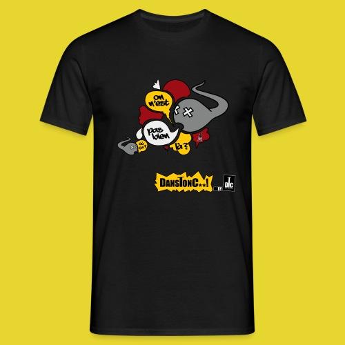 En promo : ON N'EST PAS BIEN LA ?  - DANSTONC..! - T-shirt Homme