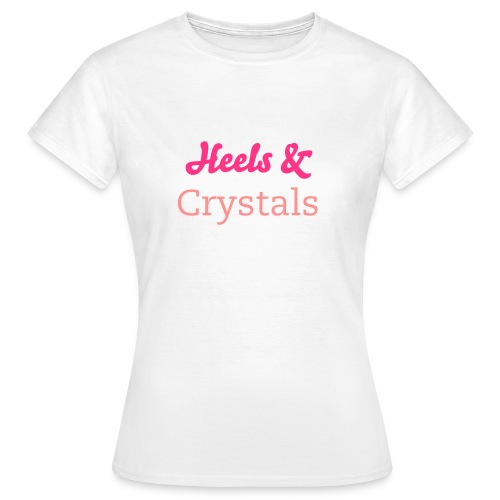 Heels & Crystals - Frauen T-Shirt