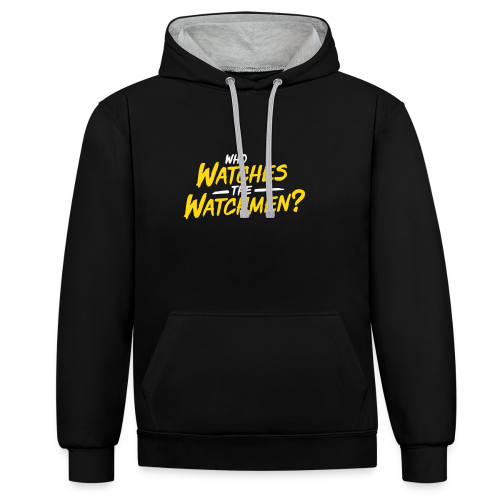 Who watches the watchmen? Kontrast-Hoodie - Kontrast-Hoodie