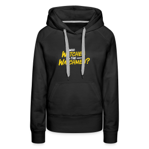 Who watches the watchmen? Hoodie Frauen - Frauen Premium Hoodie