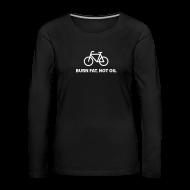 Langarmshirts ~ Frauen Premium Langarmshirt ~ burn fat, not oil  Langarmshirt Frauen