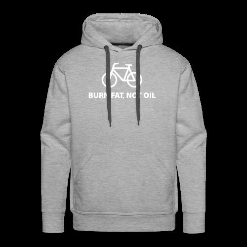 burn fat, not oil  Hoodie - Männer Premium Hoodie