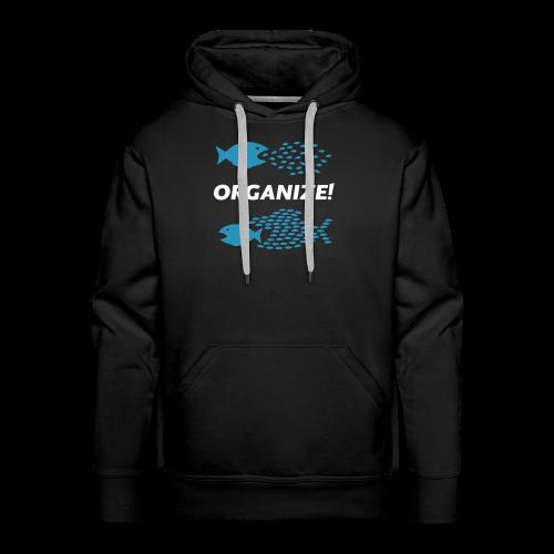 Organize!  Hoodie - Männer Premium Hoodie
