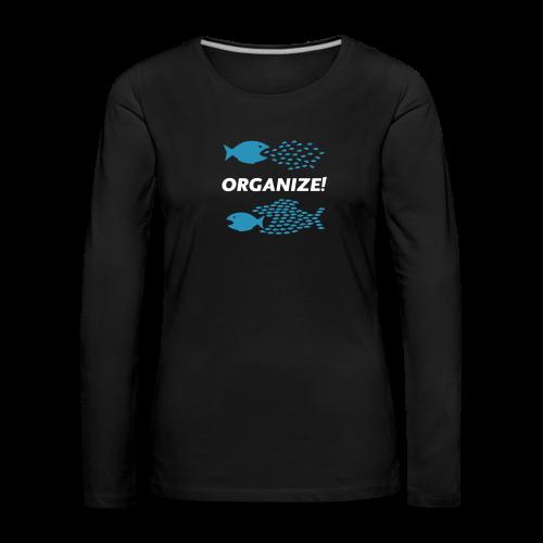 Organize!  Langarmshirt Frauen - Frauen Premium Langarmshirt