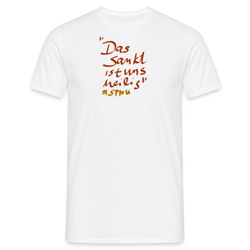 Das Sankt ist uns heilig - Männer T-Shirt