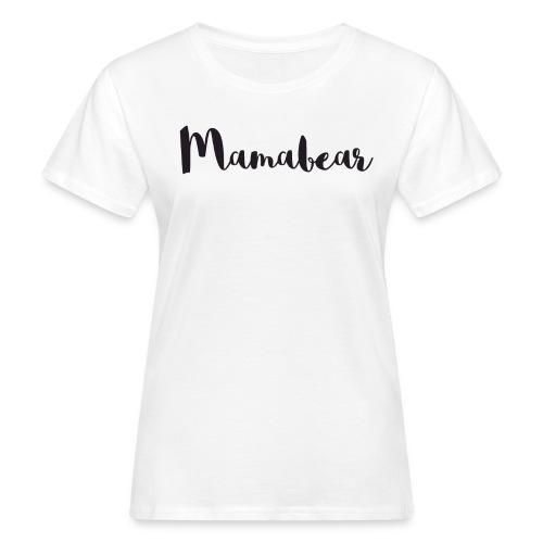 Mamabear - Baby oh Baby T-Shirt aus Biobaumwolle - Frauen Bio-T-Shirt