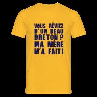 Tee shirts ~ Tee shirt Homme ~ Vous reviez d'un beau breton