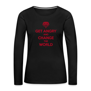 Get angry and change the world Langarmshirt Frauen - Frauen Premium Langarmshirt