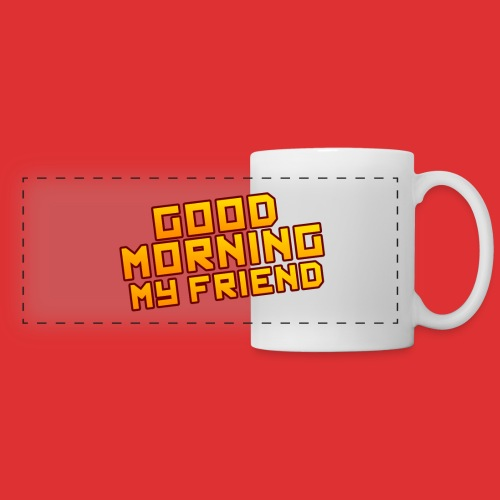 Good morning my friend - Panoramic Mug