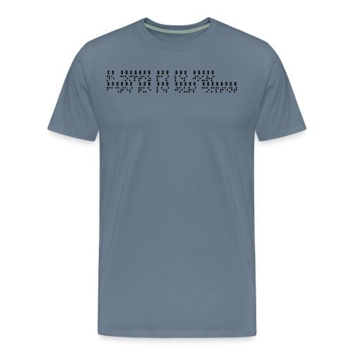 T-shirt Premium Homme - Modèle : ne comptez pas les jours, faites que les jours comptent Ecriture noire pour vêtements ou accessoires clairs