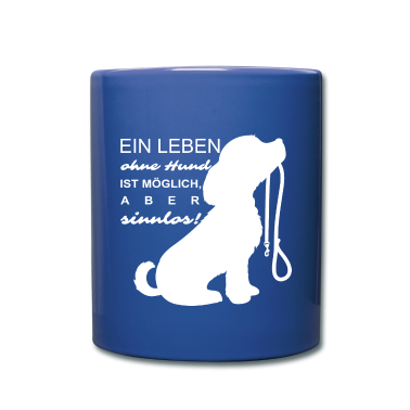 ein leben ohne hund ist m glich aber sinnlos tasse spreadshirt. Black Bedroom Furniture Sets. Home Design Ideas