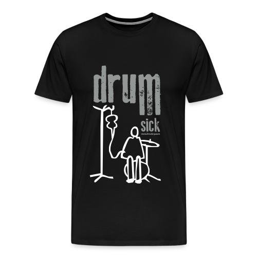 drum sick - Männer Premium T-Shirt