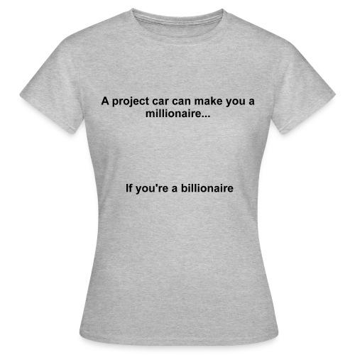 Project Car Millionaire - Women's T-Shirt - Women's T-Shirt