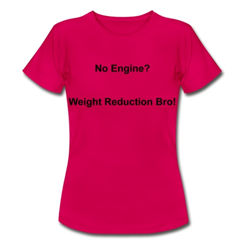 Weight Reduction Bro - Women's T-Shirt - Women's T-Shirt