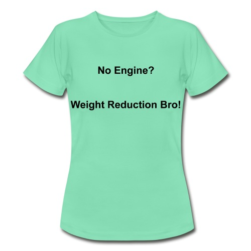 Weight Reduction Bro - Women's T-Shirt - Women's T-Shirt