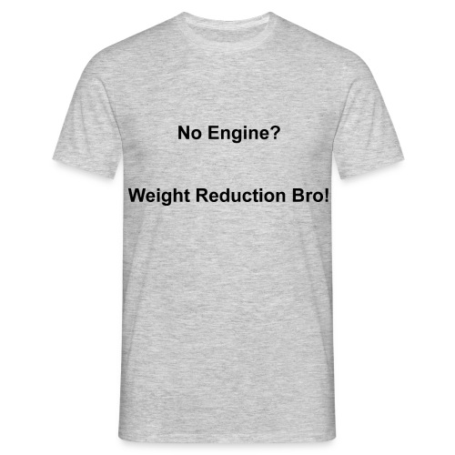 Weight Reduction Bro - Men's T-Shirt - Men's T-Shirt