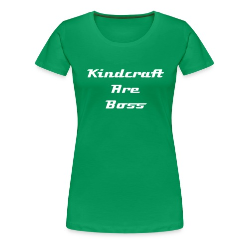 LADYS = Kindcraft are boss - Women's Premium T-Shirt