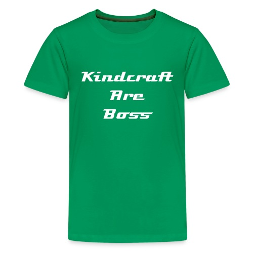 TEENS = Kindcraft are boss - Teenage Premium T-Shirt