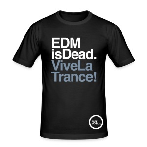 EDM Is Dead, Vive La Trance Male Slim Fit T-Shirt - Men's Slim Fit T-Shirt