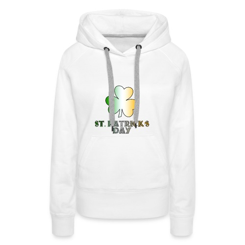 St.PatrickDay Hoodies & Sweatshirts - Women's Premium Hoodie